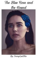The Blue Rose and the Hound by Emmylouwho-