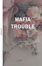 MAFIA TROUBLE    JJP by jjpforever