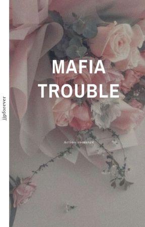 MAFIA TROUBLE || JJP by jjpforever
