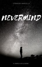 NEVERMIND [IN REVISIONE] by Eurizen
