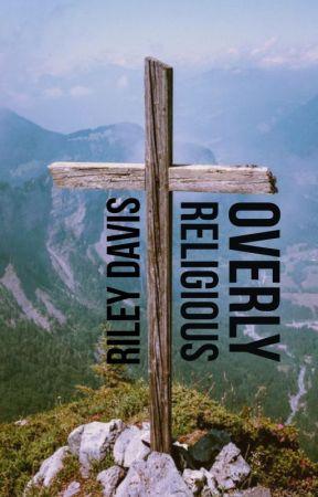 Overly Religious || Ongoing by DavisRJ