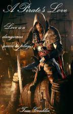 A Pirates Love (Revising/Editing) by Secretquietlygirl