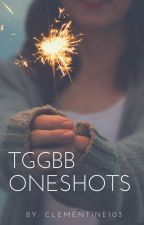 TGGBB Oneshots by clementine103