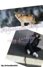 Különleges Lány Vagy Farkas!? by krisztikee013