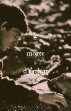 Le Morte D'Arthur by missbethy123
