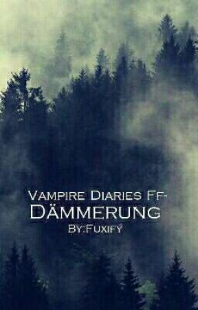 Dämmerung - Vampire Diaries Ff by Fuxify