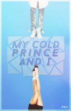 My Cold Prince & I // chaeris ff by anjgiana21