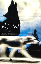 Rejected [New Title&Cover] by fadinglight7373