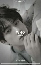 Who Are You (你是誰)  [Tome 3 ][ K.Seokjin - BTS ] by real__kyung