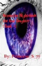 Samantha Nightshade, the God Daughter [Book 2] by Princess_S_77