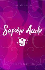 Sapere Aude | 30DCC by NinaAltDesign