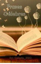 Frases Célebres by Celeste_1820