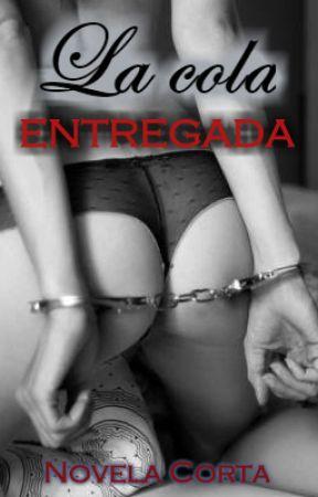 La Cola Entregada by SolePrincessDriona