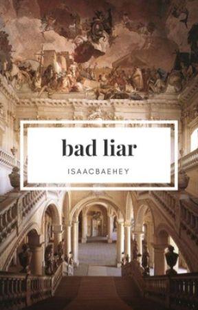 BAD LIAR {thiam}  by isaacbaehey