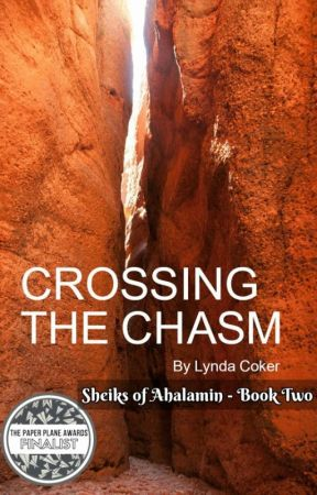 Crossing The Chasm - Shieks of Ahalamin - Book Two by LyndaCoker