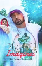 Marshall Mathers Imagines by EminemLover98