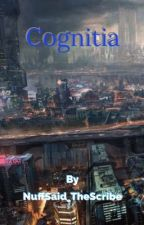 Cognitia by NuffSaid_TheScribe