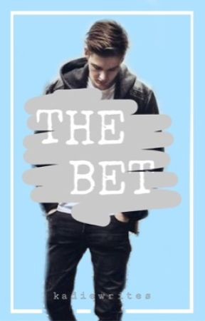 The Bet ✔️ by flawlessfanfiction