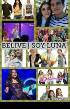 BELIEVE | SOY LUNA ✓ by nahsiofical