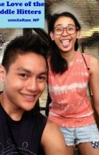 Love of the Middle Hitters (FANFIC Marge Tejada and Rex Intal) by cpaintransit22