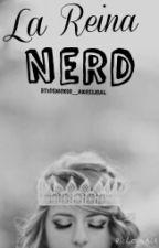La Reina Nerd. by demonioangelical15