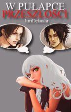 [Sasuke x OC x Itachi] W pułapce przeszłości by JuriDekashi