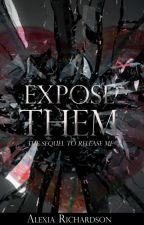 Expose Them, sequel to Release Me (Editing) by AlexiaRichardson