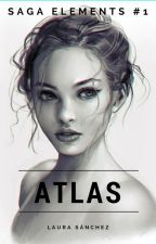 Atlas   [ Saga Elements #1 ] by laura_sanz_