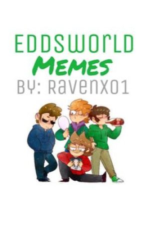 Eddsworld Memes ((COMPLETED)) by Onyx-Sullavan