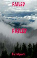 Failed by MilkBear2606
