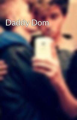Daddy Dom - Chapter One - Wattpad