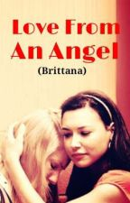Love From an Angel (Brittana) by glee_fandom