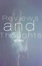 reviews and thoughts  by gtfomia