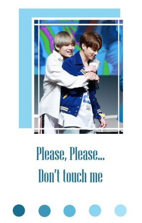 Please, Please... Don't Touch Me by xDreamsxInfinityx