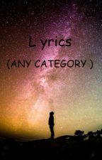 Lyrics (ANY CATEGORY ) by ImAJJAVIER