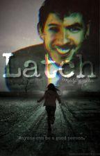 Latch by Xscapee