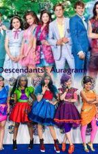 Descendants: Auragram *ON HOLD* by elleannastark