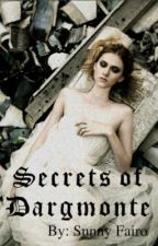 Secrets of Dargmonte by SunnyF