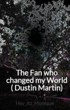 The Fan who changed my World ( Dustin Martin) by Hey_Itz_Monique