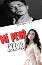 Mi Peor Error  by Andrea_silvaj