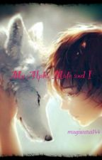 My Alpha Mate and I by mugiwara144