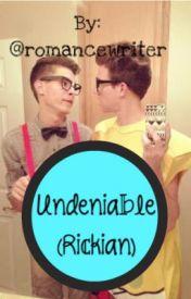 Undeniable (Rickian) by smashiesblawgg