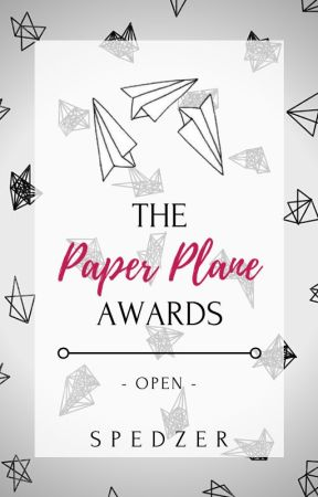 The Paper Plane Awards [OPEN FOR PARTICIPANTS] by Spedzer
