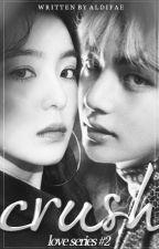 Crush | Love series#2 by Aldifae