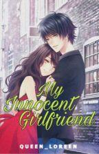 My Innocent Girlfriend ✔️ by Queen_Loreen