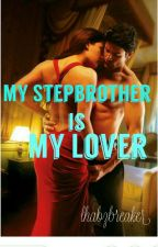 My Stepbrother is my Lover  by lhabzbreaker