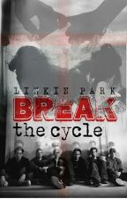 Break the Cycle |Linkin Park| by Kariliah
