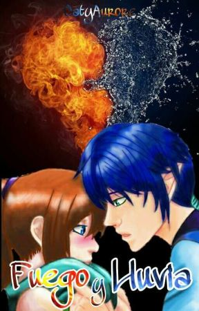 Fuego y Lluvia by _CatyLoVe_