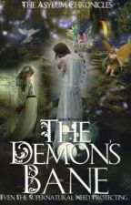 The Asylum Chronicles: The Demon's Bane (Book 1) by JakeGentry13