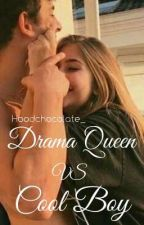 Drama Queen VS Cool Boy (On Going) by Hoodchocolate_